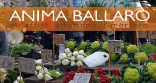 """""""Anima Ballarò"""", gli artisti adottano il mercato"""